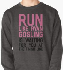 Run Like Ryan Gosling Pullover