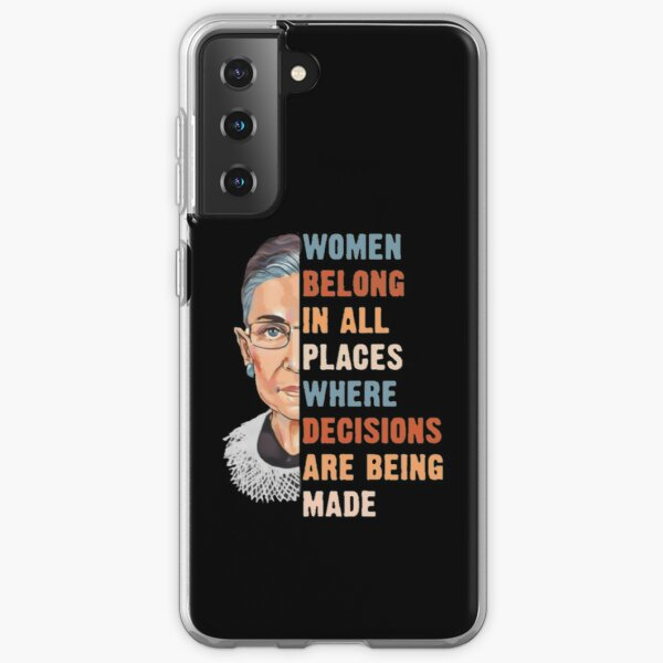 Women Belong In All Place Where Decisions Are Being Made Samsung Galaxy Soft Case