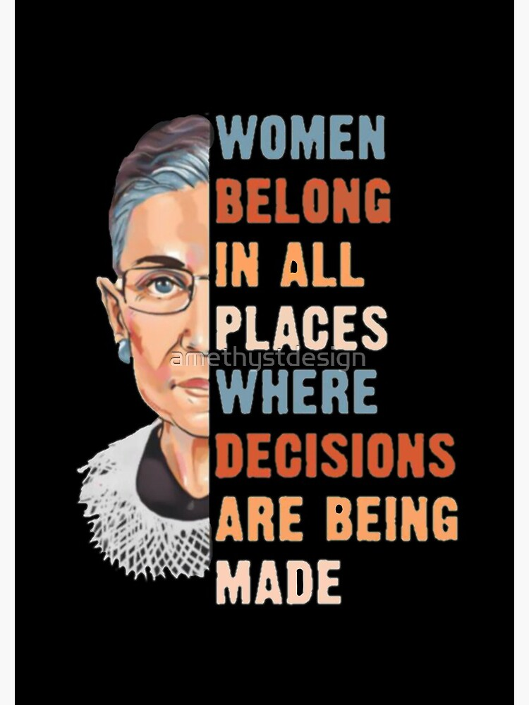 Women Belong In All Place Where Decisions Are Being Made by amethystdesign