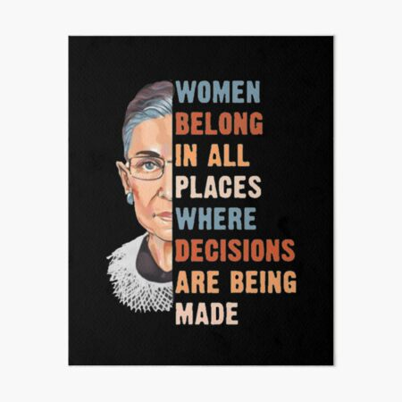 Women Belong In All Place Where Decisions Are Being Made Art Board Print