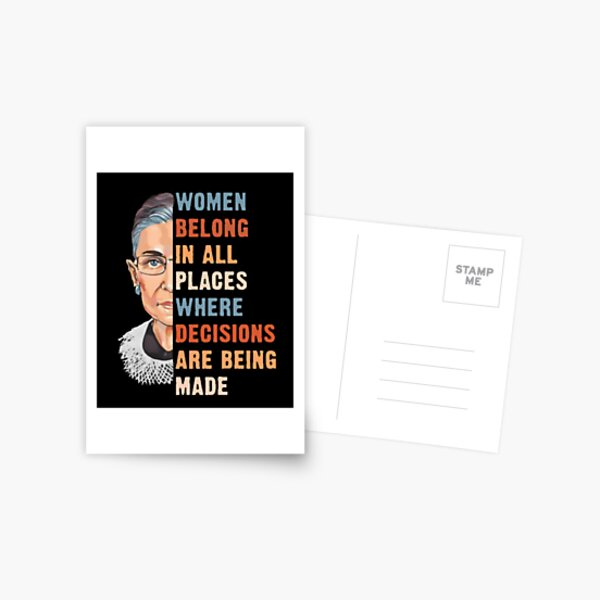 Women Belong In All Place Where Decisions Are Being Made Postcard
