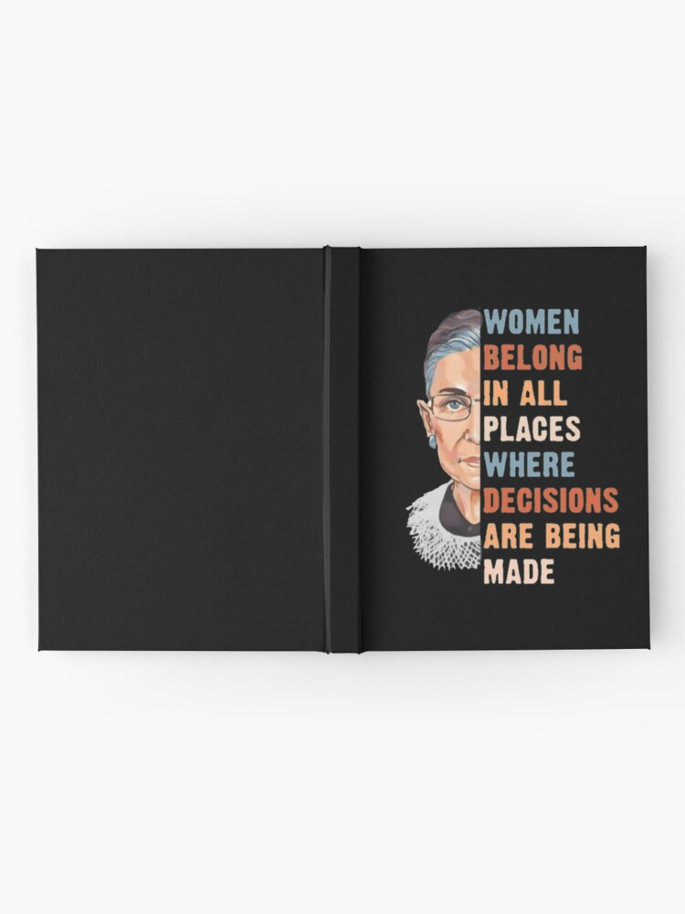 Alternate view of Women Belong In All Place Where Decisions Are Being Made Hardcover Journal