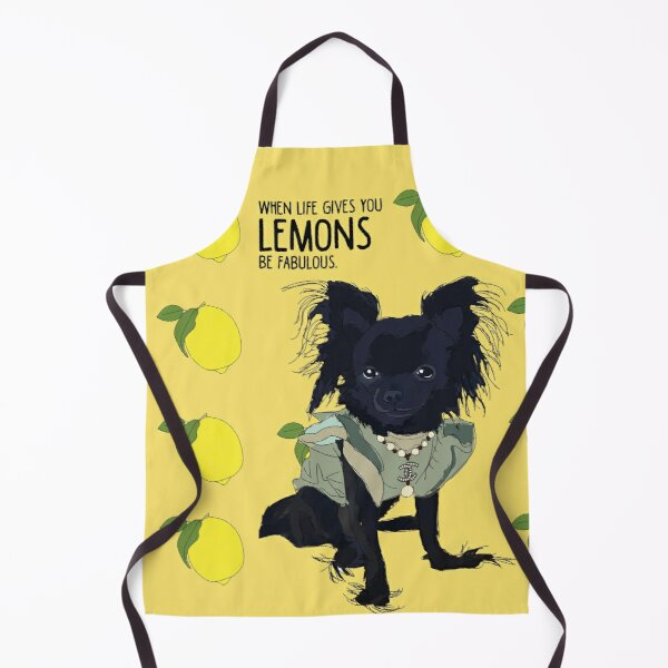 Chihuahua dog - when life gives you lemons, be fabulous. Apron