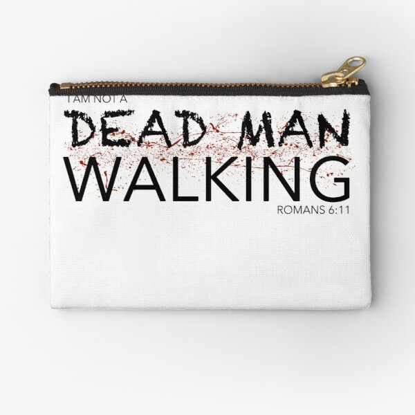Not A Dead Man Walking Zipper Pouch