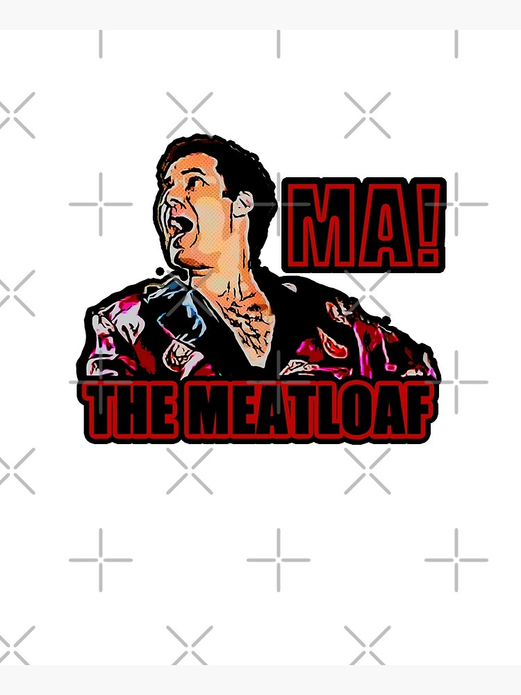 ma the meatloaf by JTK667