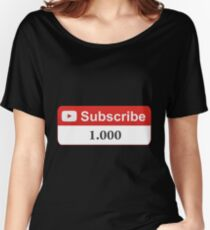 YouTube 1000 Subscribers Women's Relaxed Fit T-Shirt