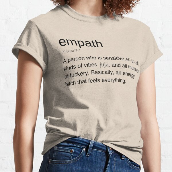 Empath Funny and Sassy Definiton Black Font Classic T-Shirt