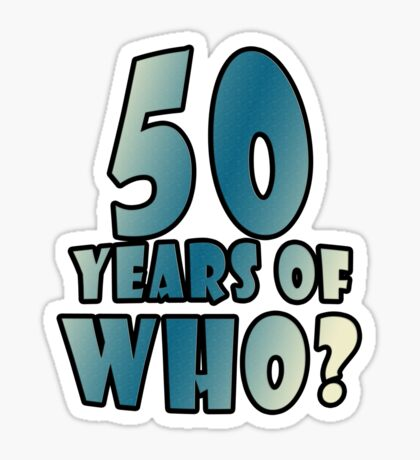 50 Years of WHO? Sticker