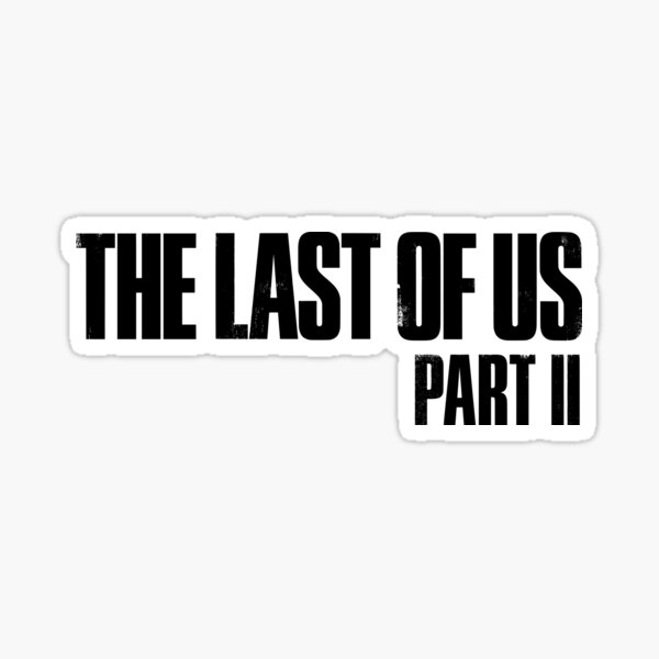 The Last Of Us Part 2 Sticker
