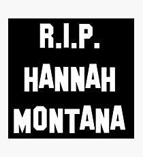 MY R.I.P. Hannah Montana Shirt! Photographic Print