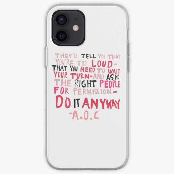 AOC do it Anyway Quote iPhone Soft Case