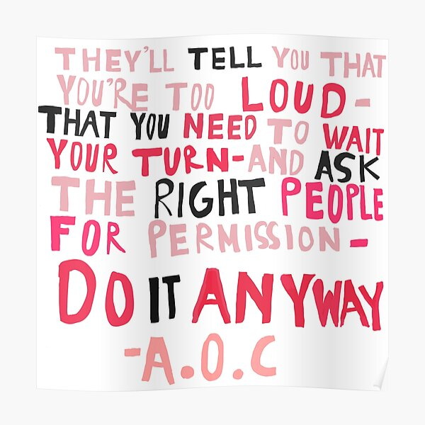 AOC do it Anyway Quote Poster