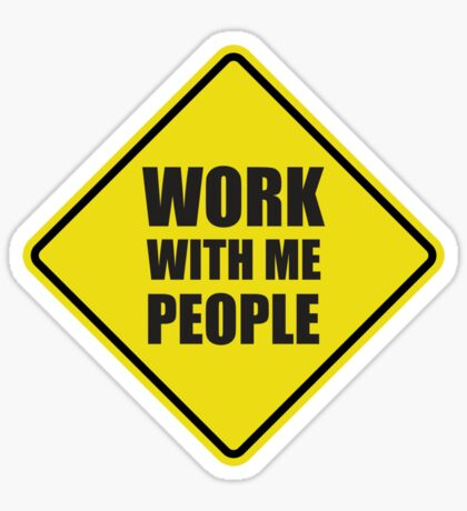 Work With Me People Sticker