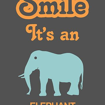 Smile it's an ELEPHANT Children's Clothing by SmileitsaShirt