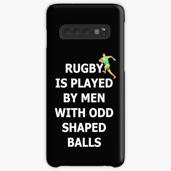 Rugby Is Played By Men With Odd Shaped Balls Samsung Galaxy Snap Case