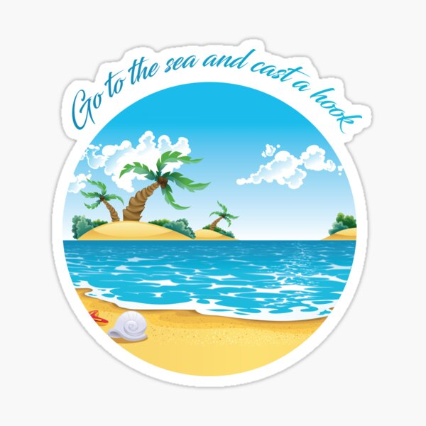 Go to the sea and cast a hook Sticker