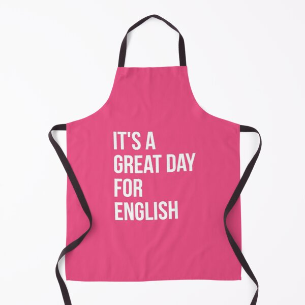 It's a Great Day for English for Women Apron