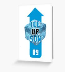 ICE UP SON Greeting Card