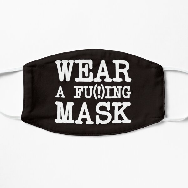 Wear A Fu#%ing Mask Mask
