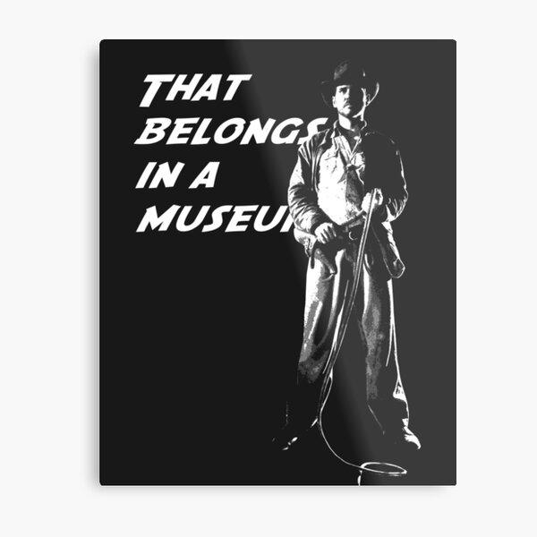 That Belongs in a Museum Metal Print