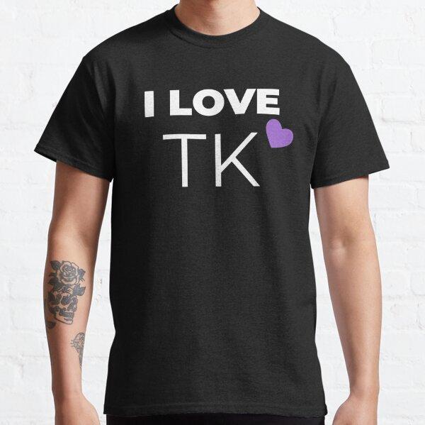 I LOVE TK Classic T-Shirt