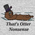 Otter Nonsense by Crystal Potter