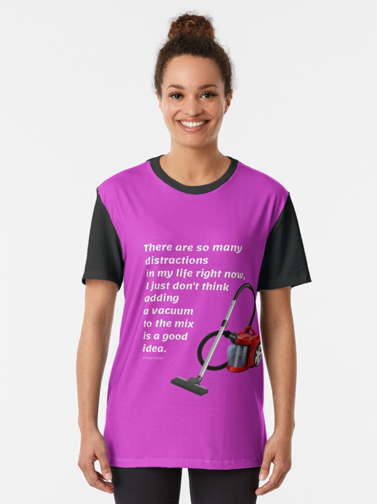 Alternate view of So Many Distractions - Vacuum Humor Graphic T-Shirt