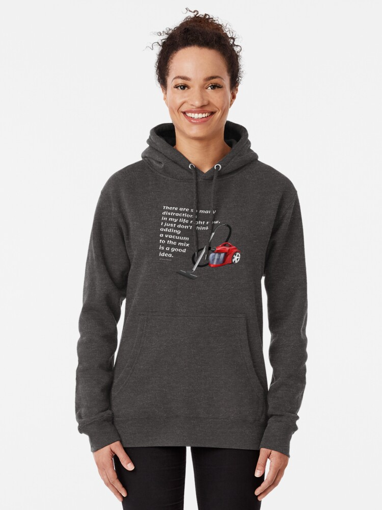 Alternate view of So Many Distractions - Vacuum Humor Pullover Hoodie