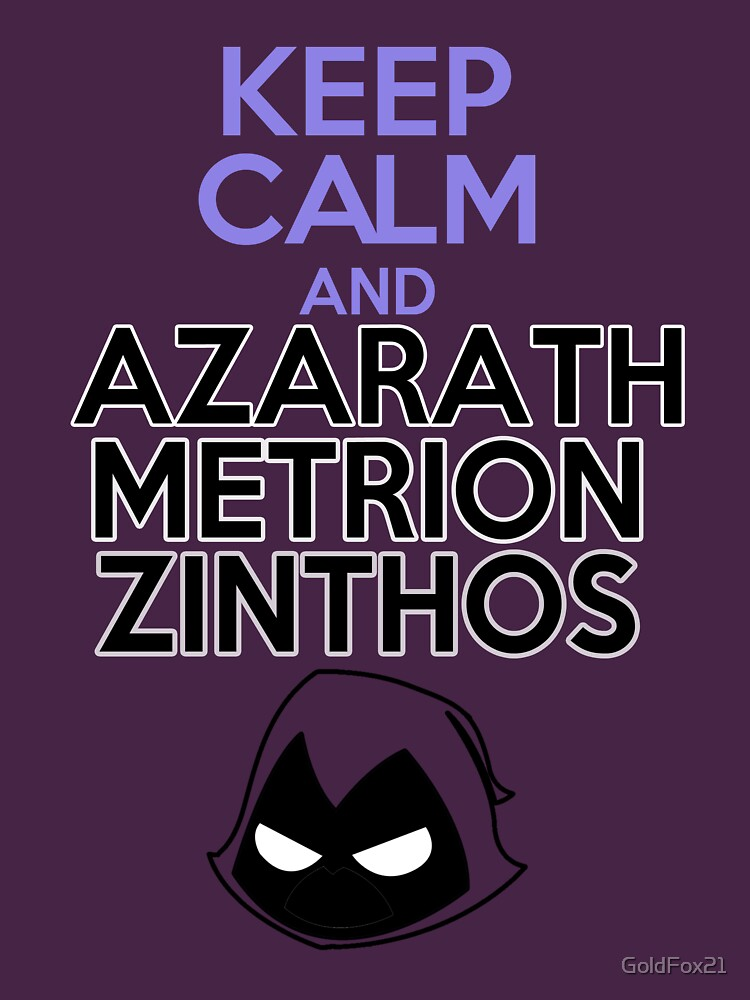 Keep Calm and Azarath Mentrion Zinthos | Unisex T-Shirt