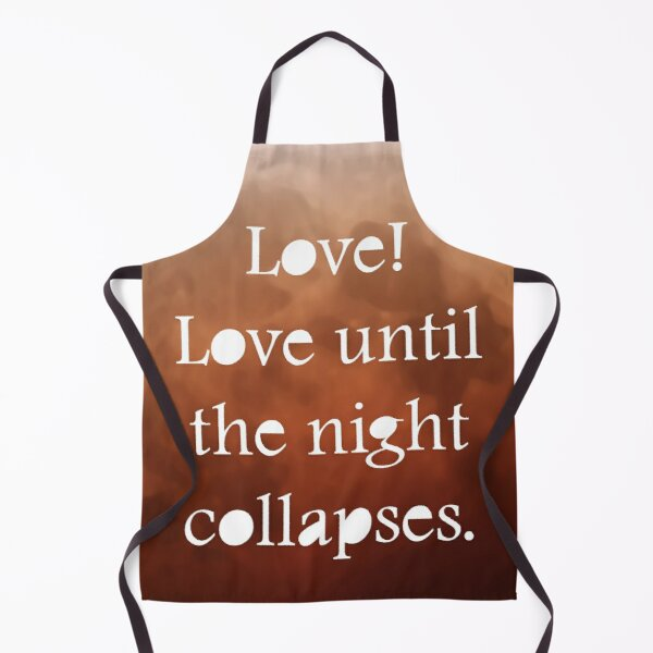 Love until the night collaspes Apron
