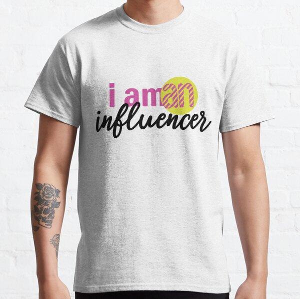 I am an influencer Classic T-Shirt