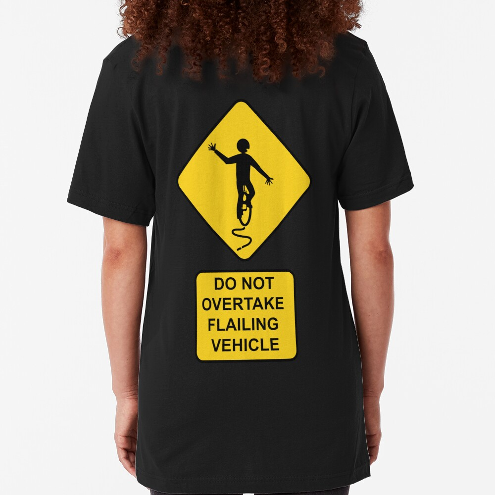 Do Not Overtake Flailing Vehicle Slim Fit T-Shirt