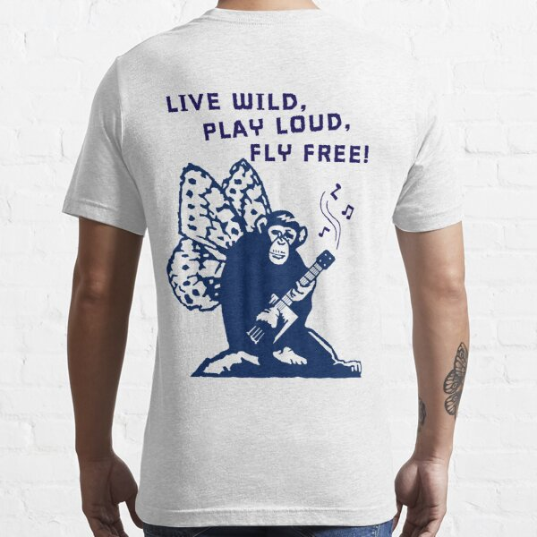 Live Wild, Play Loud, Fly Free Essential T-Shirt