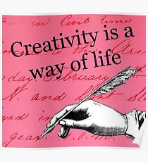 Creativity Is A Way Of Life Poster