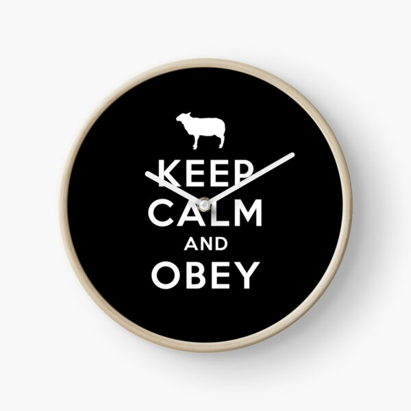 Keep Calm and Obey -  Thought Police 1984 Dystopian Clock