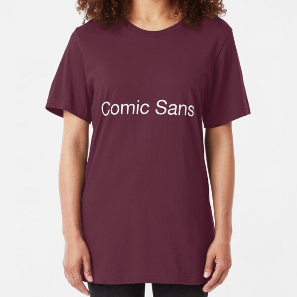 Comic Sans Slim Fit T-Shirt