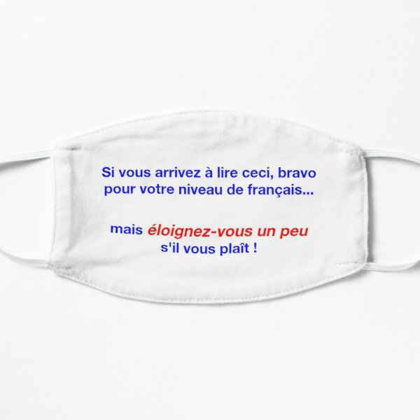 You're Too Close Mask (French) Flat Mask
