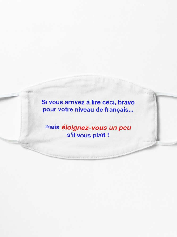 Alternate view of You're Too Close Mask (French) Mask