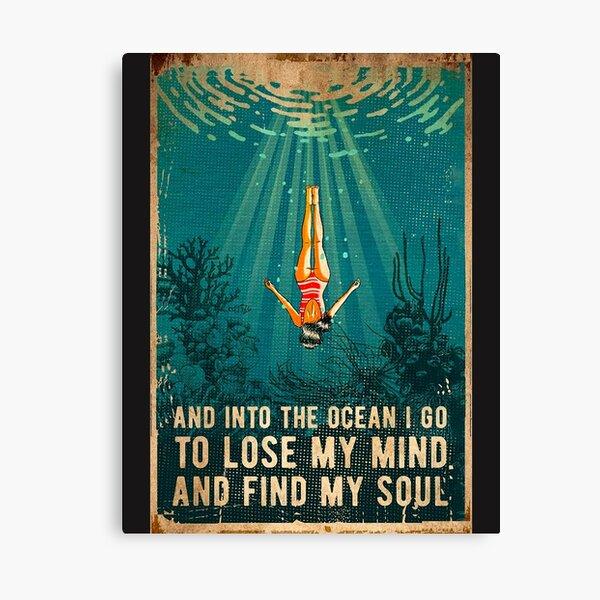 y en el océano voy a perder la cabeza y encontrar mi alma Lienzo