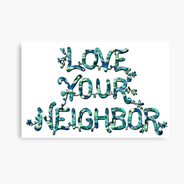 Love Your Neighbor (Starry Night)  Canvas Print