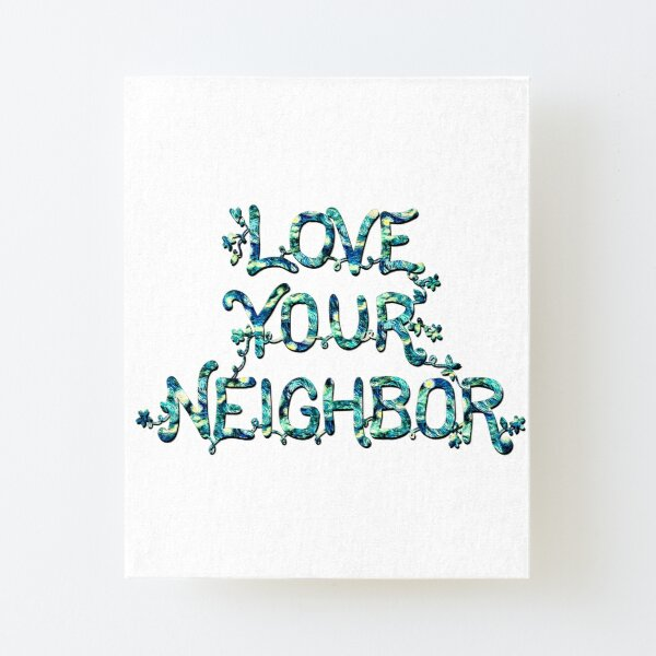 Love Your Neighbor (Starry Night)  Canvas Mounted Print