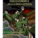 DALLA CORSICA ALLA LINEA GOTICA - MOVIE POSTER by CLAUDIO COSTA
