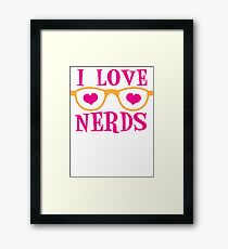 I love NERDS with cute nerdy Glasses and heart Framed Print