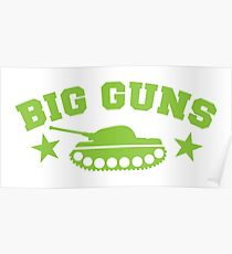 BIG GUNS with military tank weapon Poster