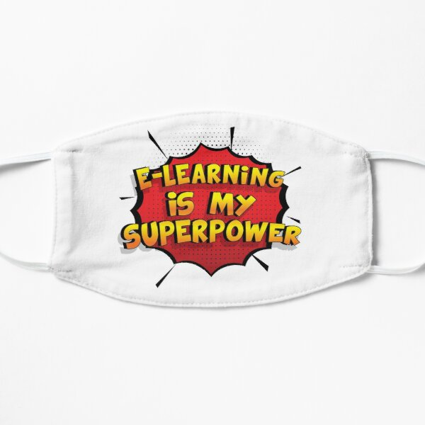 E-Learning is my Superpower Funny Design E-Learning Gift Flat Mask
