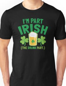 I'm PART Irish (the drunk part) with pint drink glass T-Shirt