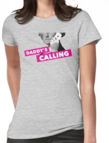 Hamilton - Daddy's Calling Womens Fitted T-Shirt