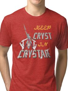Keep CRYST In CRYSTAR Tri-blend T-Shirt