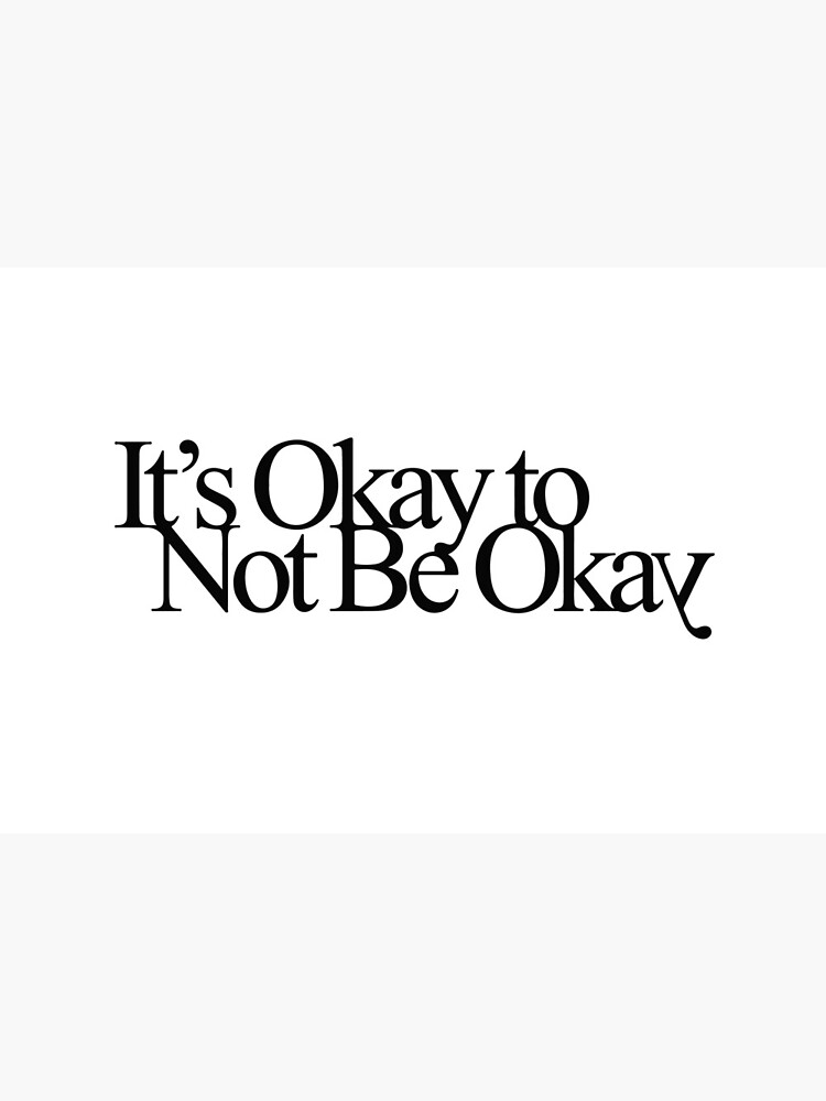It's Okay to Not Be Okay by coalab