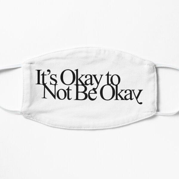 It's Okay to Not Be Okay Mask